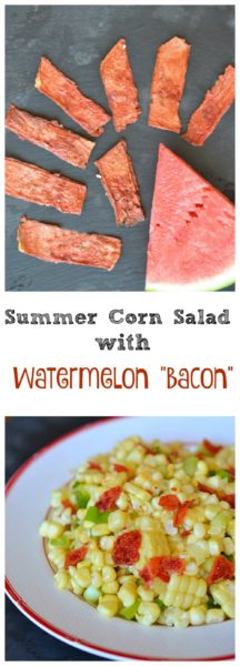 "Summer Corn Salad with Watermelon ""Bacon"" - a vegan delight!"