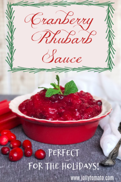 Cranberry Rhubarb Sauce - Perfect for the Holidays!