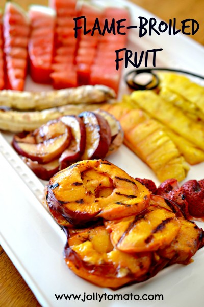 flame broiled fruit